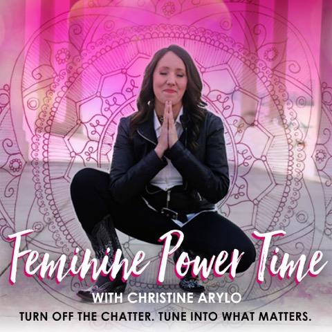 Christine Arylo Feminine Power Time Podcast