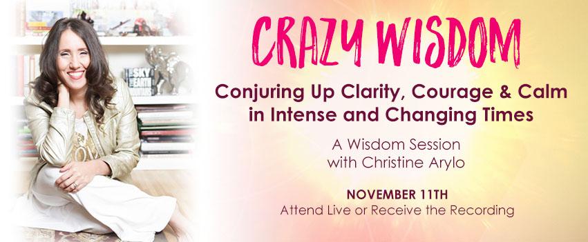 crazy wisdom christine arylo feminine wisdom 2019 nov