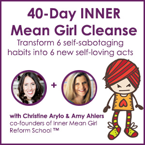 Inner Mean Girl cleanse
