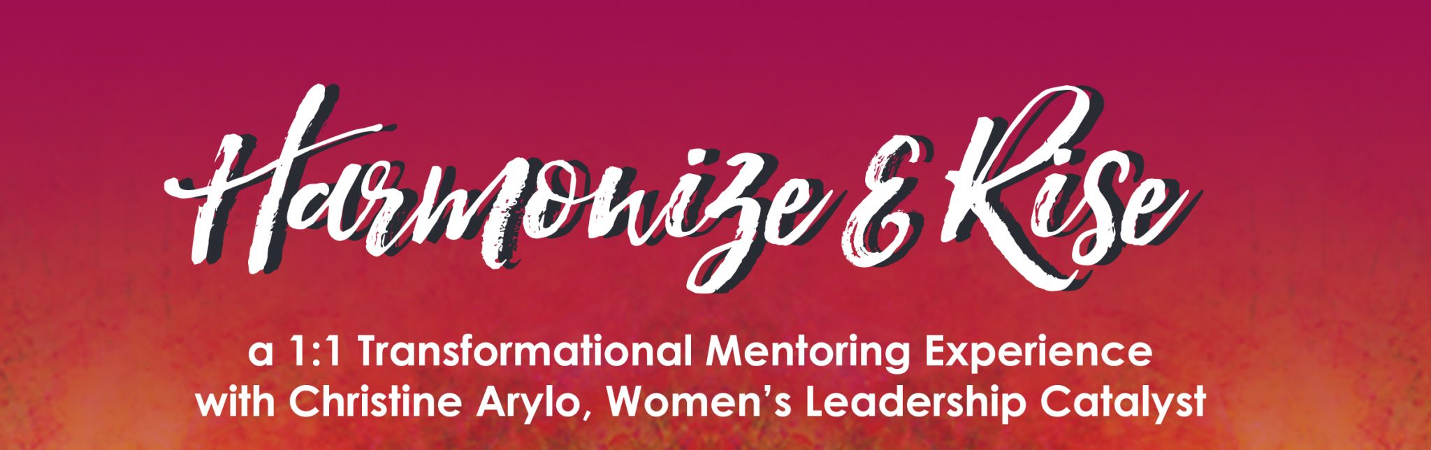 Harmonize and Rise Mentorship with Christine Arylo