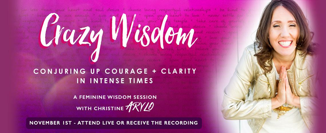 crazy wisdom christinearylo