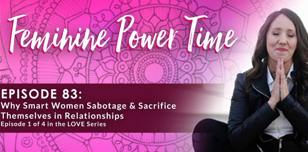 smart women bad relationships feminine power time