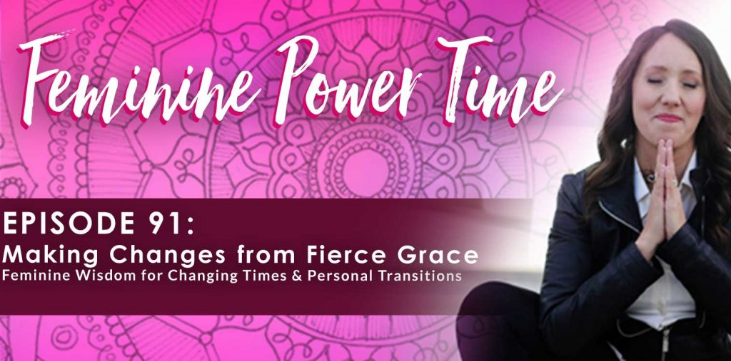 Making Changes from Fierce Grace