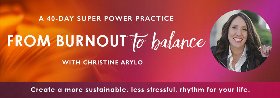 a 40 day super power practice burn out to balance