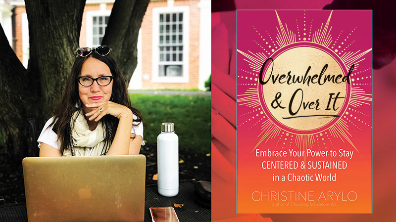 Christine Arylo Book Overwhelmed & Over It