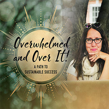 Overwhelmed and Over It Event