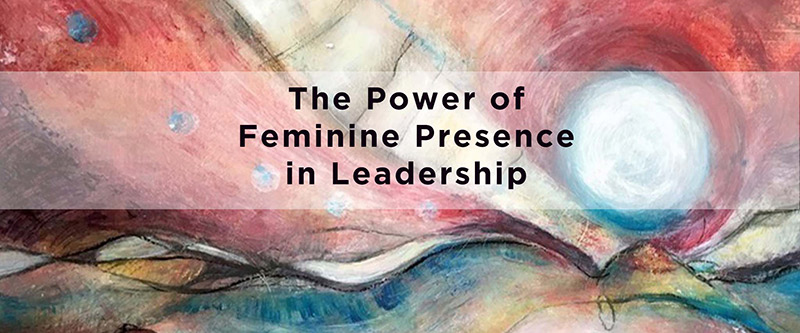 the power of feminine power in leadership arylo